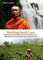 Streifzug durch Laos - Abenteuer im Land der tausend Elefanten