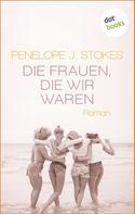 Penelope Stokes: Die Frauen, die wir waren ★★★★★
