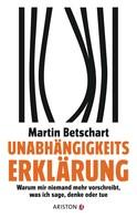 Martin Betschart: Unabhängigkeitserklärung ★★★