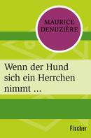 Maurice Denuzière: Wenn der Hund sich ein Herrchen nimmt ... ★★★