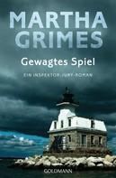 Martha Grimes: Gewagtes Spiel ★★★★