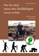 Hauke Kenzler: Was Sie schon immer über Archäologen wissen wollten ★★★★