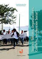 Claudia Bermúdez Peña: Sujetos sociales, organizaciones, conflicto, intervención social