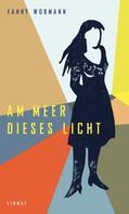 Fanny Wobmann: Am Meer dieses Licht