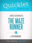 Peg Robinson: Quicklet on James Dashner's The Maze Runner