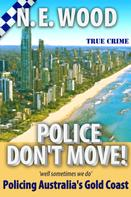 N. E. Wood: Police Don't Move! ★★★★★
