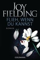 Joy Fielding: Flieh wenn du kannst ★★★★★