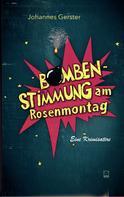 Johannes Gerster: Bombenstimmung am Rosenmontag ★★★★