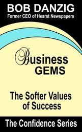 Business Gems - The Softer Values of Success