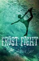 Annika Siry: Frost Fight
