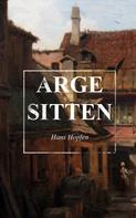 Hans Hopfen: Arge Sitten