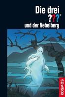 André Marx: Die drei ??? und der Nebelberg (drei Fragezeichen)