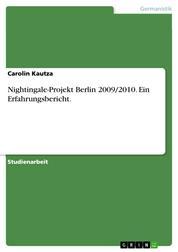 Nightingale-Projekt Berlin 2009/2010. Ein Erfahrungsbericht.