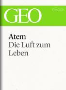 : Atem: Die Luft zum Leben (GEO eBook Single) ★★★