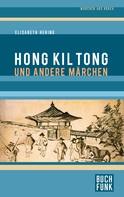 Elisabeth Hering: Hong Kil Tong und andere Märchen aus Korea ★★★★★