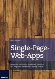 Single-Page-Web-Apps - JavaScript im Einsatz: Webseiten erstellen mit AngularJS, Meteor und jQuery Mobile
