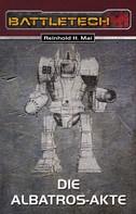 Reinhold H. Mai: BattleTech 6: Die Albatros-Akte ★★★★
