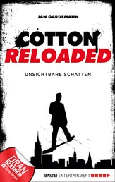 Cotton Reloaded - 03 - Unsichtbare Schatten