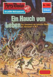 """Perry Rhodan 1063: Ein Hauch von Leben - Perry Rhodan-Zyklus """"Die kosmische Hanse"""""""