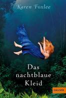Karen Foxlee: Das nachtblaue Kleid ★★★