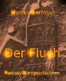 Monika Gertmar: Der Fluch - Fantasy-Kurzgeschichten ★