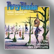 """Perry Rhodan Silber Edition 41: Die Konstrukteure des Zentrums - Perry Rhodan-Zyklus """"M 87"""""""