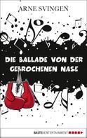 Arne Svingen: Die Ballade von der gebrochenen Nase ★★★★★