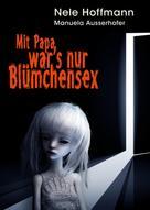 Nele Hoffmann: Mit Papa war's nur Blümchensex ★★★★