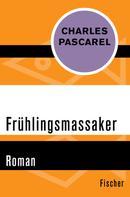 Charles Pascarel: Frühlingsmassaker