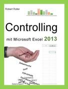 Robert Roller: Controlling mit Excel 2013 ★★★