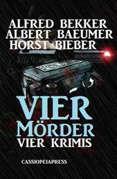 Vier Mörder: Vier Krimis - Cassiopeiapress Thriller Sammelband