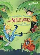 Will Mabbitt: Die unglaublichen Abenteuer von Melly Jones in der verbotenen Stadt ★