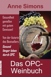 Das OPC-Weinbuch - Gesundheit genießen mit gutem Gewissen