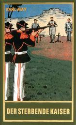 Der sterbende Kaiser - Roman, Band 55 der Gesammelten Werke