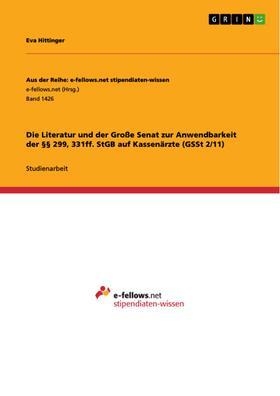 Die Literatur und der Große Senat zur Anwendbarkeit der §§ 299, 331ff. StGB auf Kassenärzte (GSSt 2/11)
