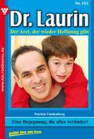 Patricia Vandenberg: Dr. Laurin 103 – Arztroman ★★★★★