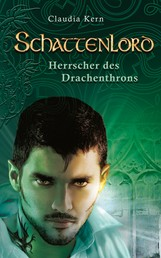Schattenlord 3: Herrscher des Drachenthrons
