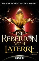 Die Rebellion von Laterre - Roman