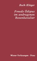 Ruth Klüger: Freuds Ödipus im androgynen Rosenkavalier