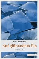Mike Mateescu: Auf glühendem Eis ★★★★