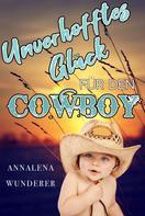 Annalena Wunderer: Unverhofftes Glück für den Cowboy