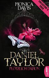 Daniel Taylor - Plötzlich Dämon - Collector's Pack