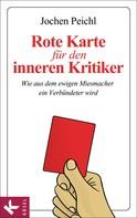 Jochen Peichl: Rote Karte für den inneren Kritiker ★★★★