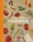 Margit Kunzke: Spanien vegetarisch