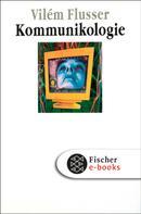 Vilém Flusser: Kommunikologie