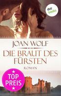 Joan Wolf: Die Braut des Fürsten ★★★★