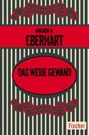 Mignon G. Eberhart: Das weiße Gewand