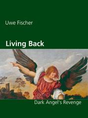 Living Back - Dark Angel's Revenge
