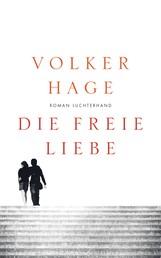 Die freie Liebe - Roman