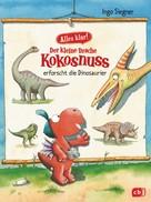 Ingo Siegner: Alles klar! Der kleine Drache Kokosnuss erforscht... Die Dinosaurier ★★★★★